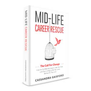 Mid-Life Career Rescue (The Call For Change)